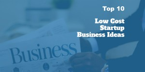 Low cost startup business ideas